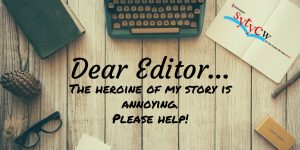 Dear Editor My heroine is annoying